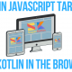 Kotlin Javascript Target: Use Kotlin in the Browser