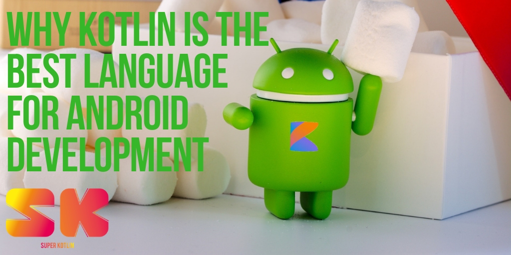 Why Kotlin is the perfect language for Android development