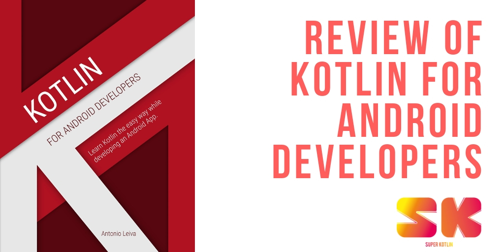 Review Of the Book Kotlin For Android Developers - SuperKotlin